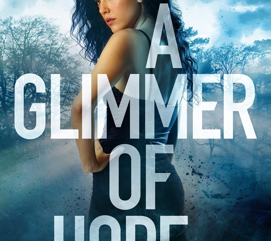 A Glimmer of Hope by Steve McHugh - Book Review
