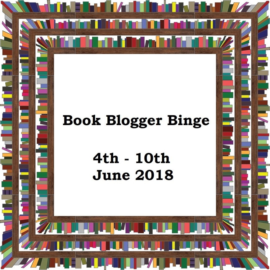 Book Blogger Binge 4th - 10th June 2018 - Why Words Work